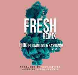 Fid Q - Fresh Remix Ft Diamond Platnumz & Rayvanny